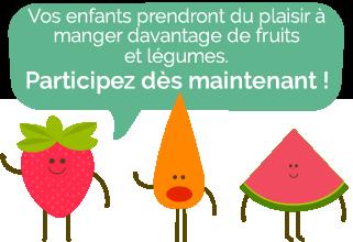 Méthode Bouquet Vous souhaitez faire manger plus de fruits et de légumes à vos enfants ?